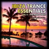 Ibiza Trance Essentials (Volume 4, The Radio Edits) by Various Artists