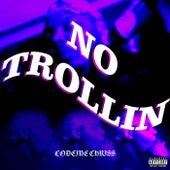 No Trollin de Codeine Chriss