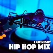 Late Night Hip Hop Mix by Various Artists