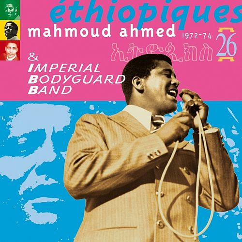 Ethiopiques, Vol. 26 (1972-1974) (feat. Imperial Body Guard Band) by Mahmoud Ahmed
