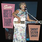 Shout Sister Shout de Sister Rosetta Tharpe