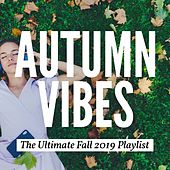 Autumn Vibes: The Ultimate Fall 2019 Playlist von Various Artists