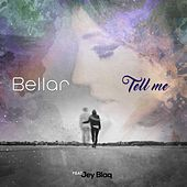 Tell Me by Bell A.R