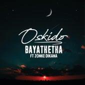 Bayathetha by Oskido