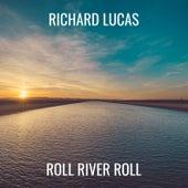 Roll River Roll von Richard Lucas