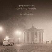Las Palabras Vividas de Quique Gonzalez