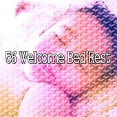 56 Welcome Bed Rest by Sounds Of Nature