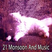 21 Monsoon and Music by Rain Sounds and White Noise