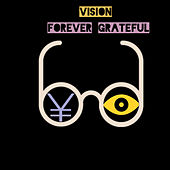 Forever Grateful by Vision