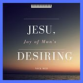 Jesu, Joy of Man's Desiring, BWV 147 de Nick Med