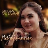 Tangan Tak Sampai by Nella Kharisma
