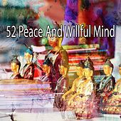 52 Peace and Willful Mind von Study Concentration