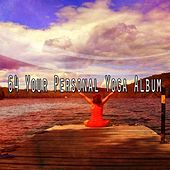 64 Your Personal Yoga Album by Yoga Tribe