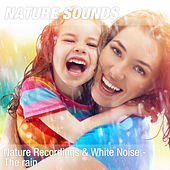 Nature Recordings & White Noise - The rain by Nature Sounds (1)