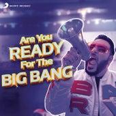 Are You Ready for the Big Bang de Badshah