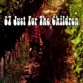 27 Just for the Children de Canciones Para Niños
