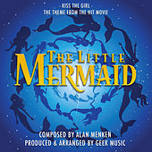 The Little Mermaid: Kiss the Girl de Geek Music