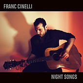 Night Songs by Franc Cinelli