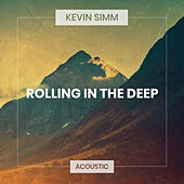 Rolling In the Deep (Acoustic) von Kevin Simm