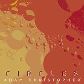 Circles (Acoustic) von Adam Christopher