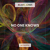 No One Knows (Acoustic) de Blame Jones