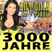 3000 Jahre (2019) von Antonia Aus Tirol