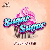 Sugar Sugar by Jason Parker