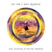 Du Er I Mit Hjerte (feat. Peter Frödin) by Søs Fenger