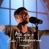 Até Que o Céu Transborde de Stephano Hernandes