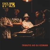 Tributo ao Dj Iceman by Face3 Dj's