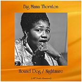 Hound Dog / Nightmare (All Tracks Remastered) by Big Mama Thornton