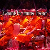 51 Sounds for Immense Research von Lullabies for Deep Meditation