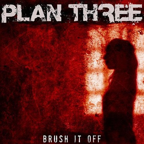 Brush it Off (Single) by Plan Three