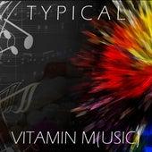 Vitamin M(usic) von Typical