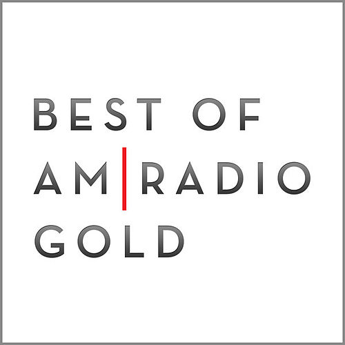 Best of Am Radio Gold (Remastered) by Various Artists
