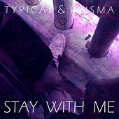Stay With Me von Typical
