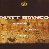 Samba In Your Casa by Matt Bianco