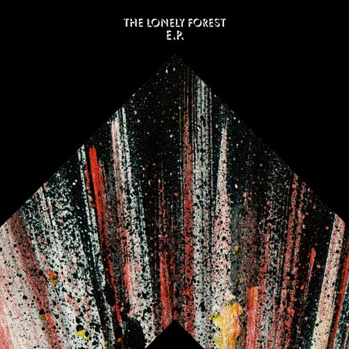 The Lonely Forest by The Lonely Forest