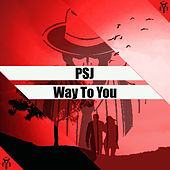 Way to You by Psj