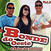 O Swing dos Playboys, Vol. 2 von Bonde do Oeste