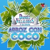 Arroz Con Coco de Daniel Villalobos y Su Grupo