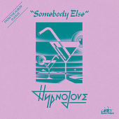 Somebody Else by Hypnolove