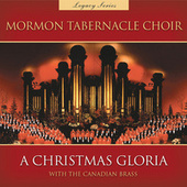 A Christmas Gloria with the Canadian Brass (Legacy Series) von The Mormon Tabernacle Choir