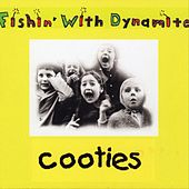 Cooties by Fishin'