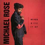 Never Give It Up von Michael Rose