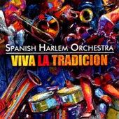Viva La Tradición by The Spanish Harlem Orchestra