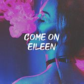 Come on Eileen by 80er