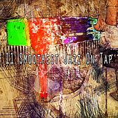 11 Smoothest Jazz on Tap by Relaxing Piano Music Consort