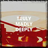 Truly Madly Deeply by Generation 90, 90's Groove Masters, The Party Hits All Stars