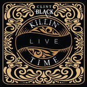 Killin' Time (Live) de Clint Black